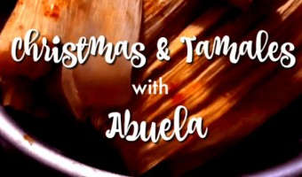 Christmas with Abuela + Tamales Lessons